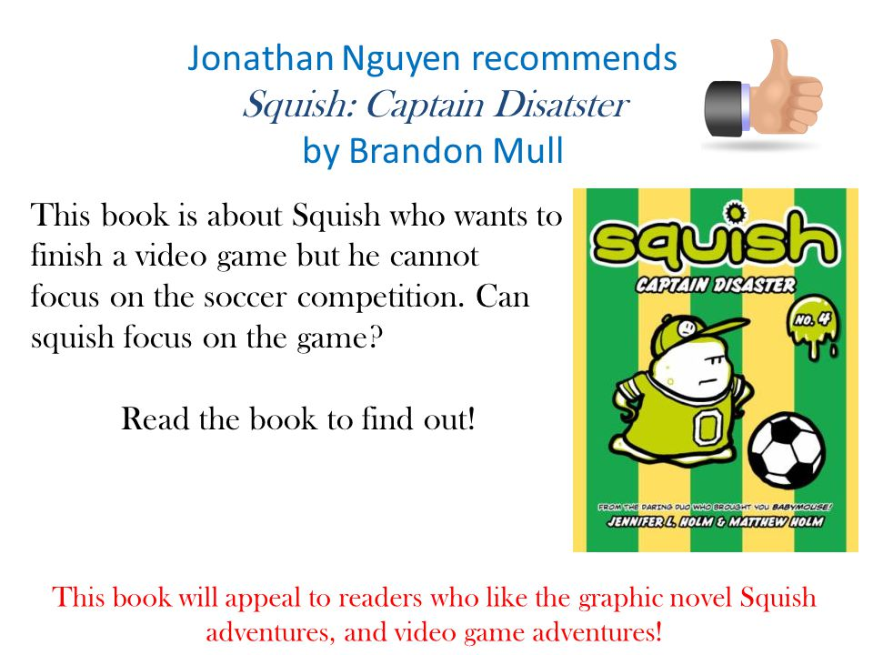 Jonathan Nguyen recommends Squish: Captain Disatster by Brandon Mull