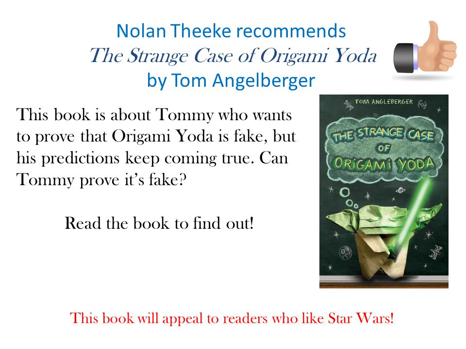 Nolan Theeke recommends The Strange Case of Origami Yoda