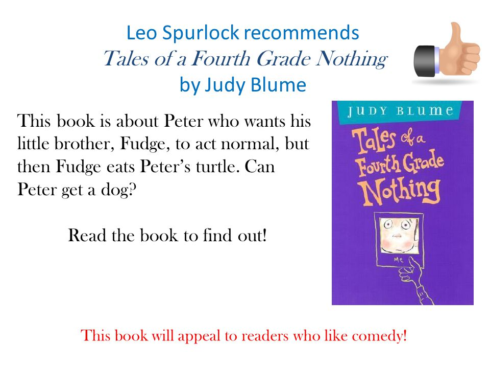 Leo Spurlock recommends Tales of a Fourth Grade Nothing by Judy Blume