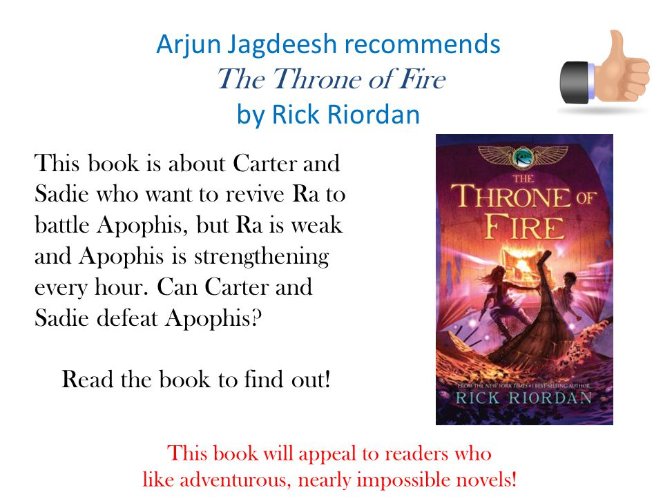 Arjun Jagdeesh recommends The Throne of Fire by Rick Riordan
