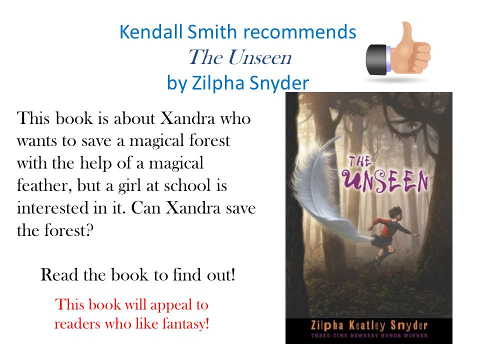 Kendall Smith recommends The Unseen by Zilpha Snyder