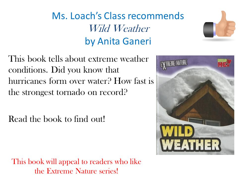 Ms. Loach's Class recommends Wild Weather by Anita Ganeri