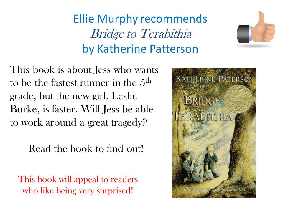 Ellie Murphy recommends Bridge to Terabithia by Katherine Patterson