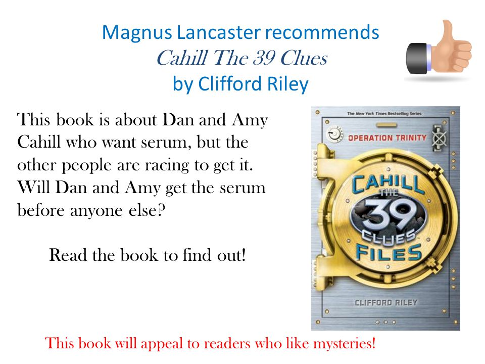 Magnus Lancaster recommends Cahill The 39 Clues by Clifford Riley