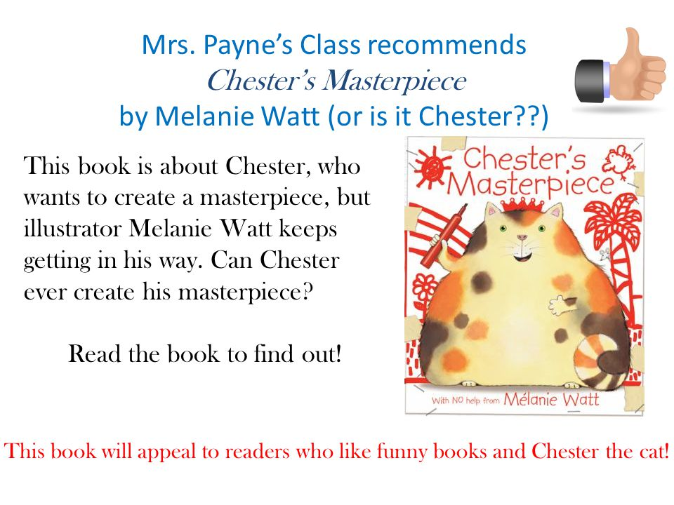 Mrs. Payne's Class recommends Chester's Masterpiece