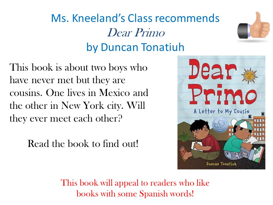 Ms. Kneeland's Class recommends Dear Primo by Duncan Tonatiuh