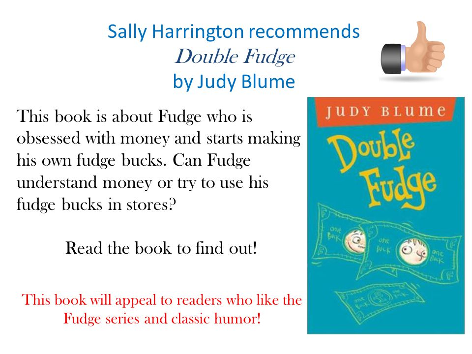 Sally Harrington recommends Double Fudge by Judy Blume