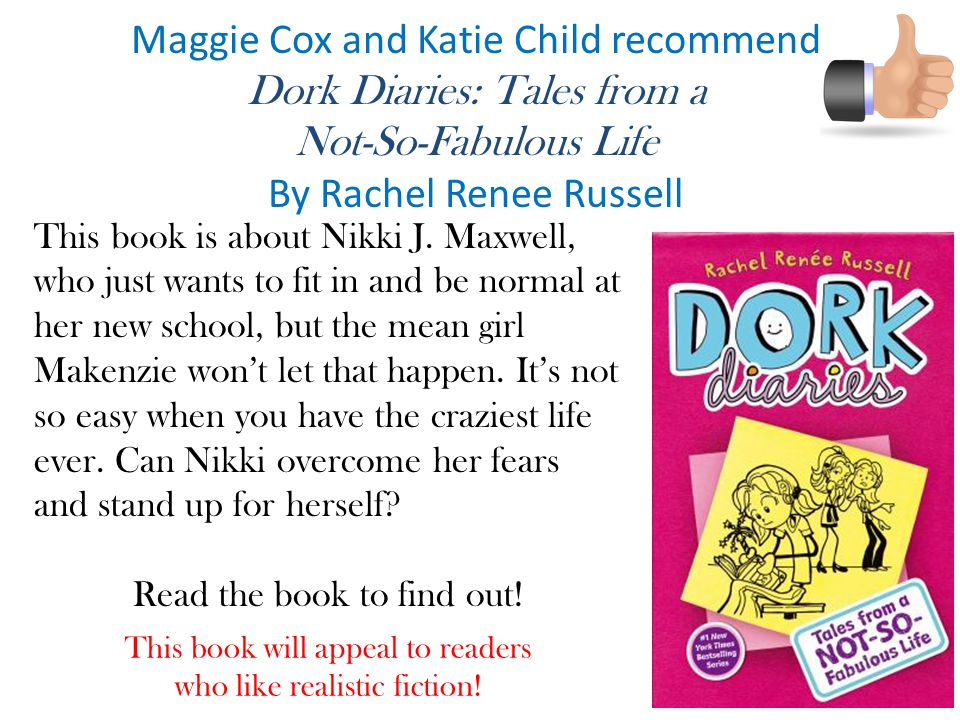 Maggie Cox and Katie Child recommend Dork Diaries: Tales from a
