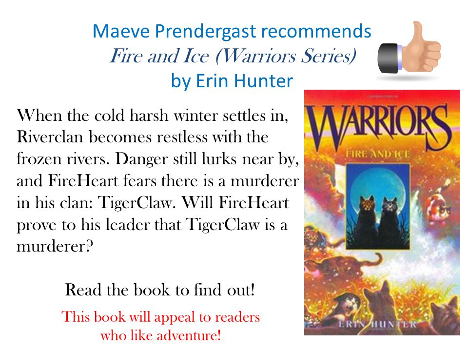 Maeve Prendergast recommends Fire and Ice (Warriors Series)
