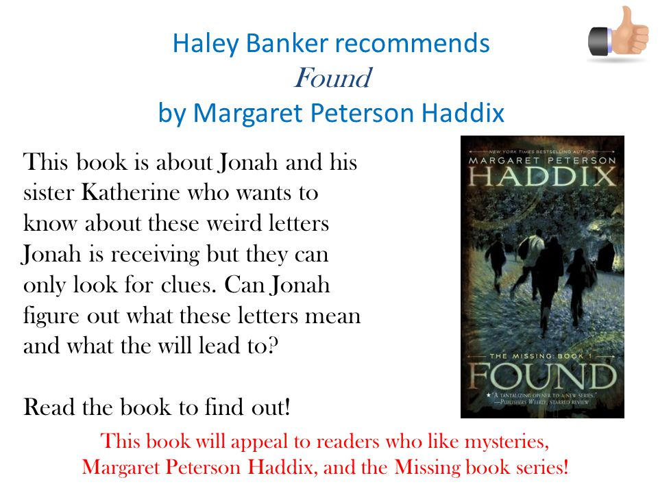 Haley Banker recommends Found by Margaret Peterson Haddix