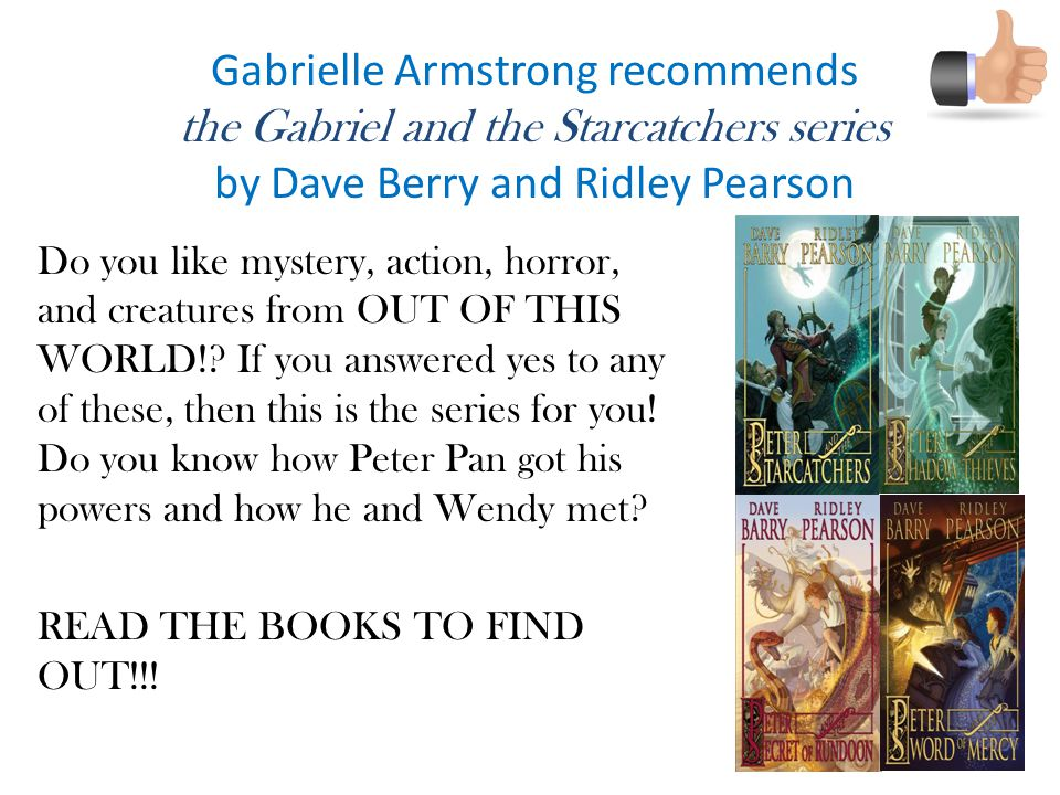 Gabrielle Armstrong recommends the Gabriel and the Starcatchers series