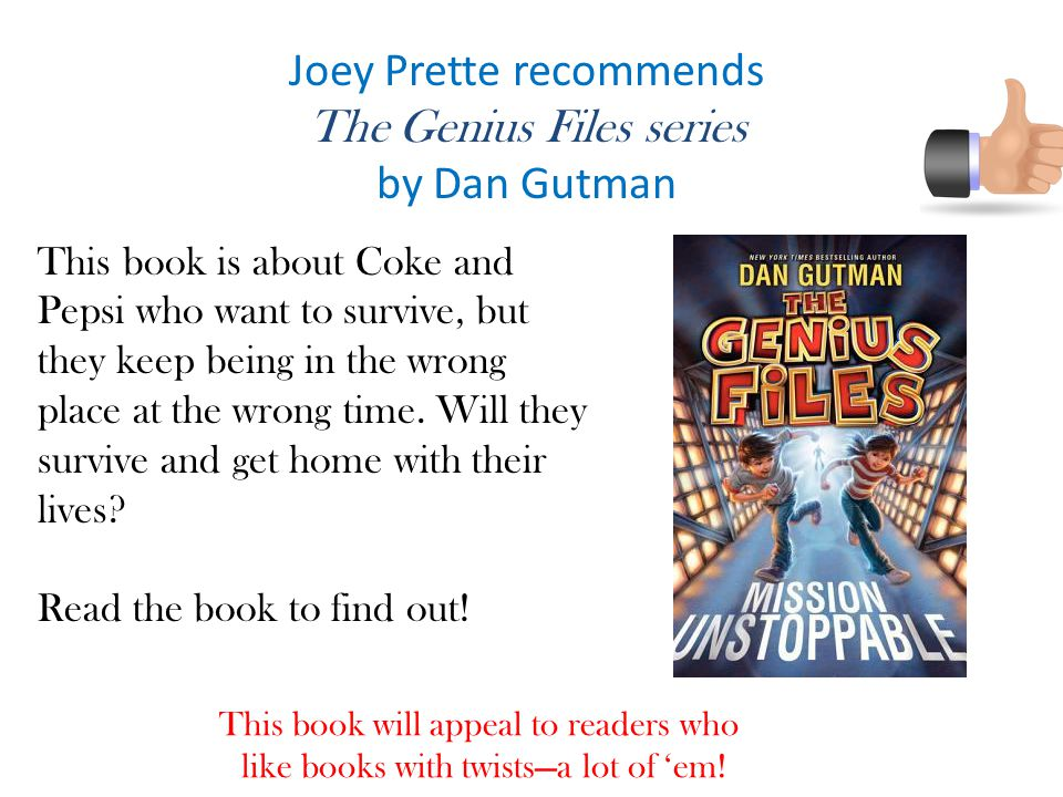 Joey Prette recommends The Genius Files series by Dan Gutman
