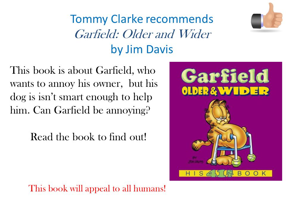 Tommy Clarke recommends Garfield: Older and Wider by Jim Davis