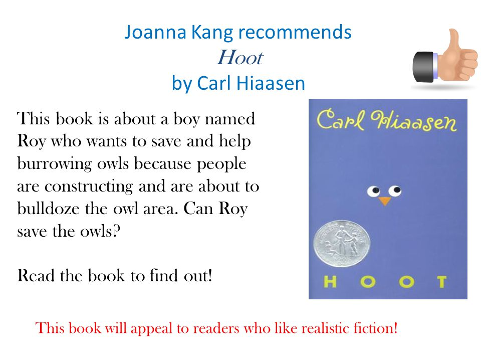 Joanna Kang recommends Hoot by Carl Hiaasen