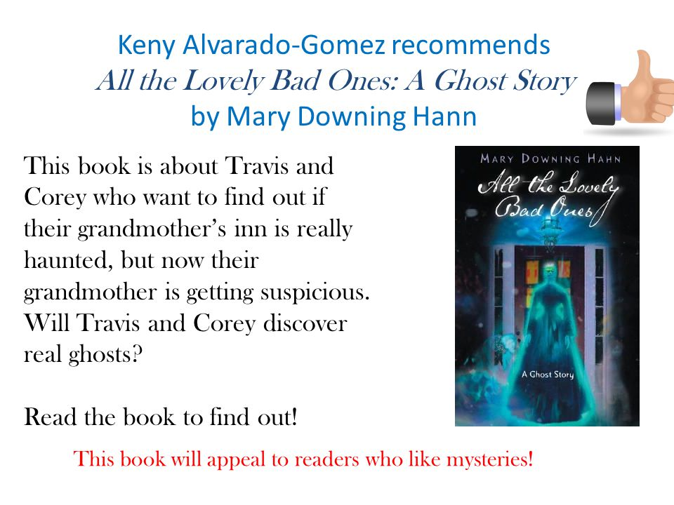 Keny Alvarado-Gomez recommends All the Lovely Bad Ones: A Ghost Story