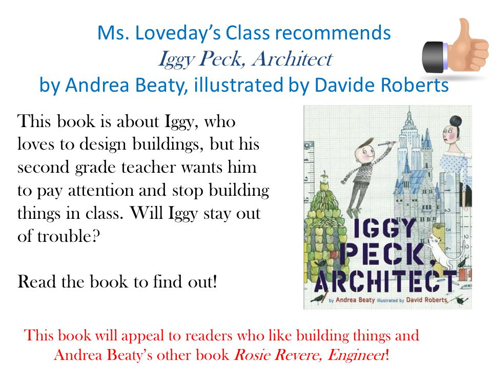 Ms. Loveday's Class recommends Iggy Peck, Architect