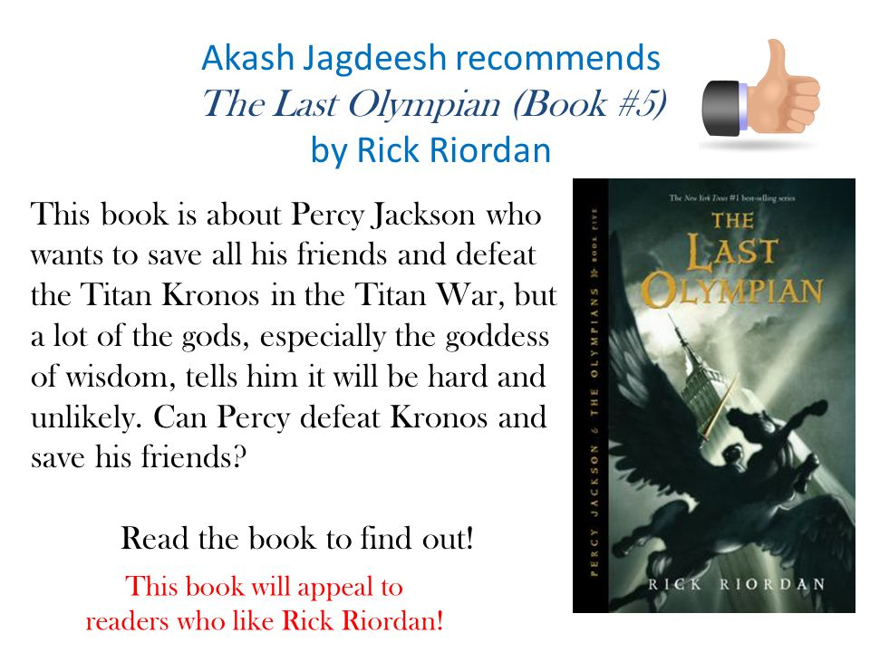Akash Jagdeesh recommends The Last Olympian (Book #5) by Rick Riordan