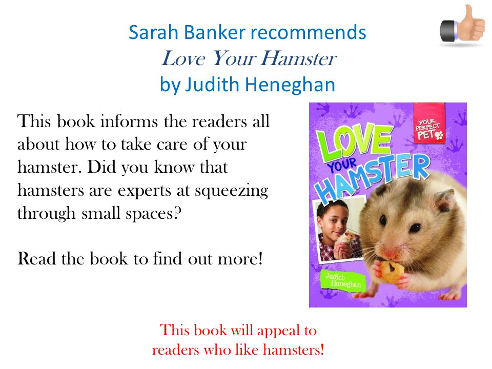Sarah Banker recommends Love Your Hamster by Judith Heneghan