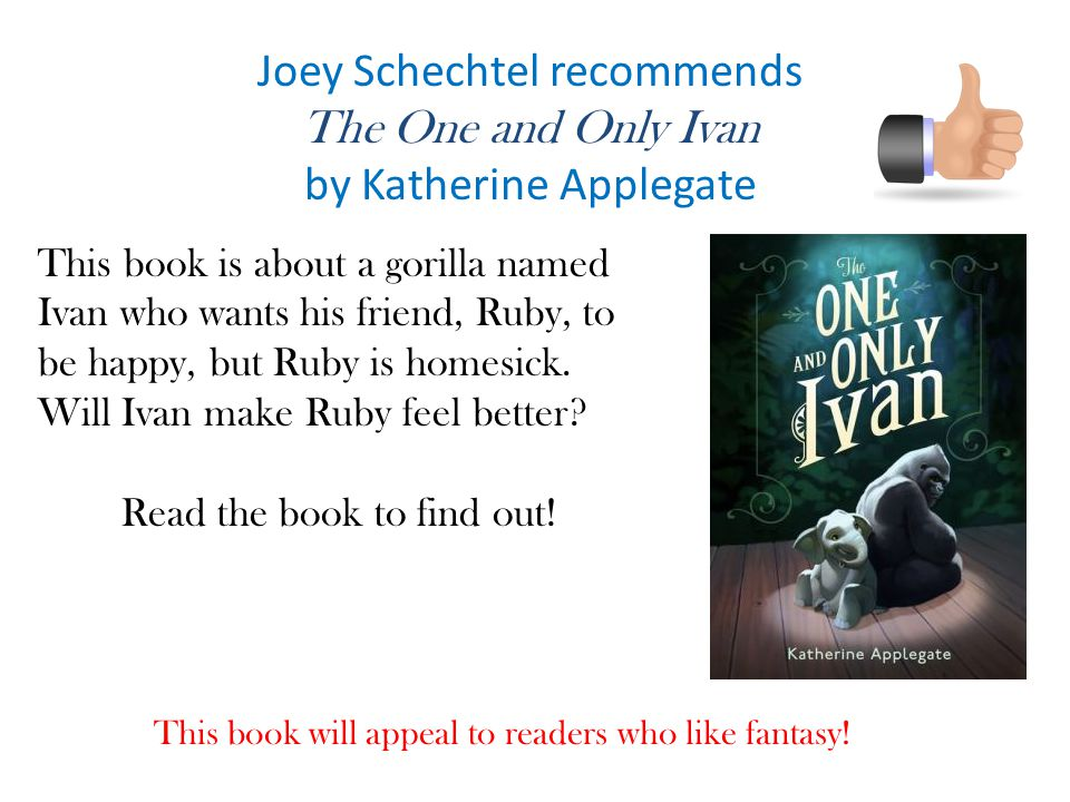 Joey Schechtel recommends The One and Only Ivan by Katherine Applegate