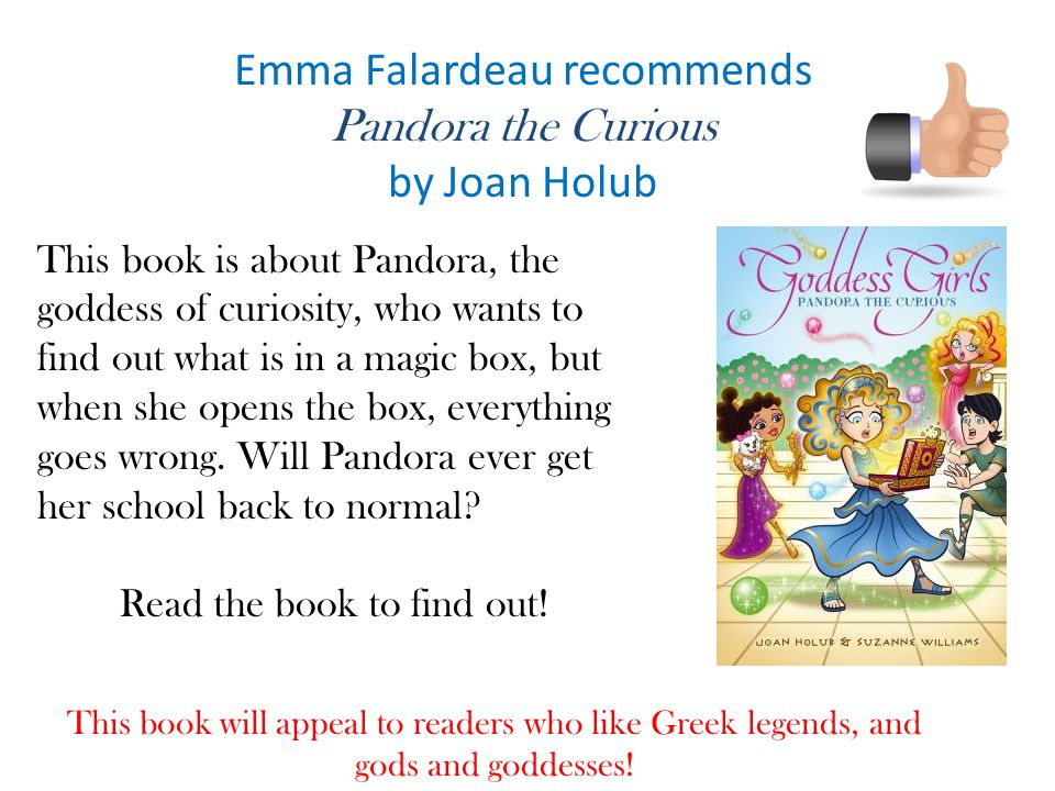 Emma Falardeau recommends Pandora the Curious by Joan Holub