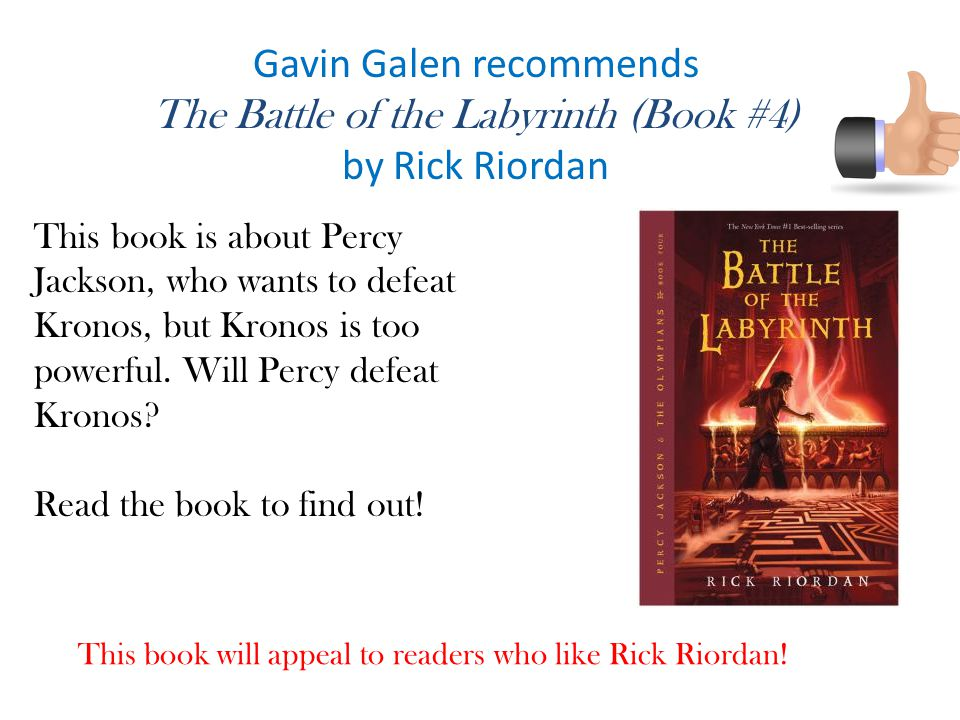 Gavin Galen recommends The Battle of the Labyrinth (Book #4)