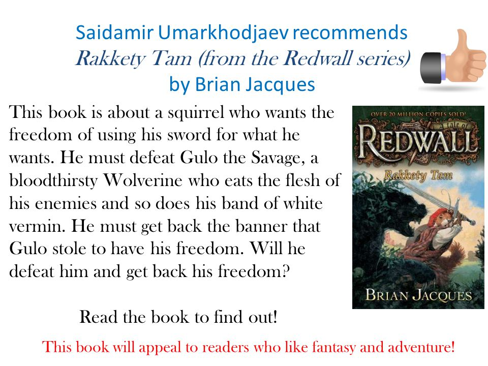 Saidamir Umarkhodjaev recommends Rakkety Tam (from the Redwall series)