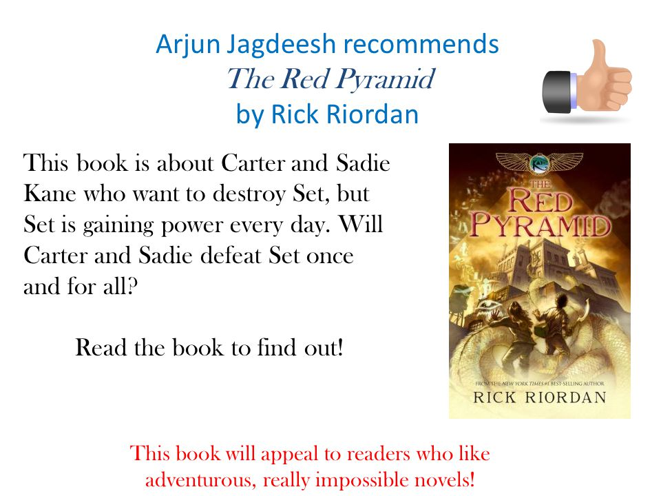 Arjun Jagdeesh recommends The Red Pyramid by Rick Riordan