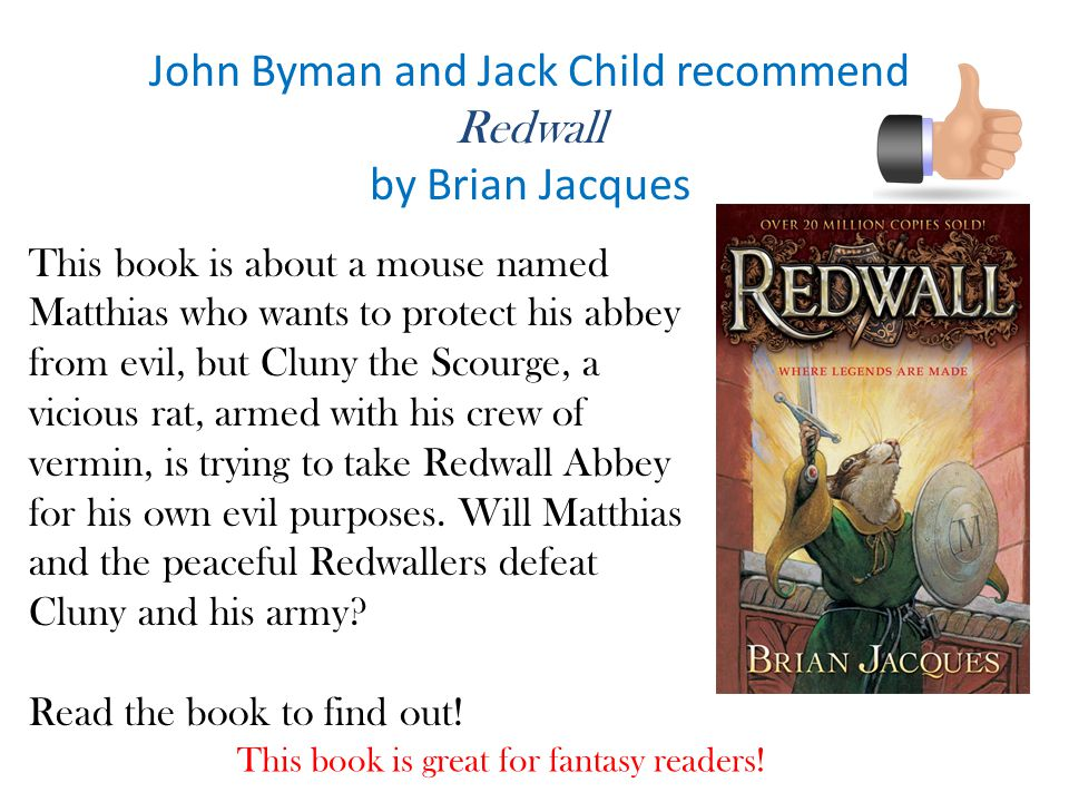 John Byman and Jack Child recommend Redwall by Brian Jacques