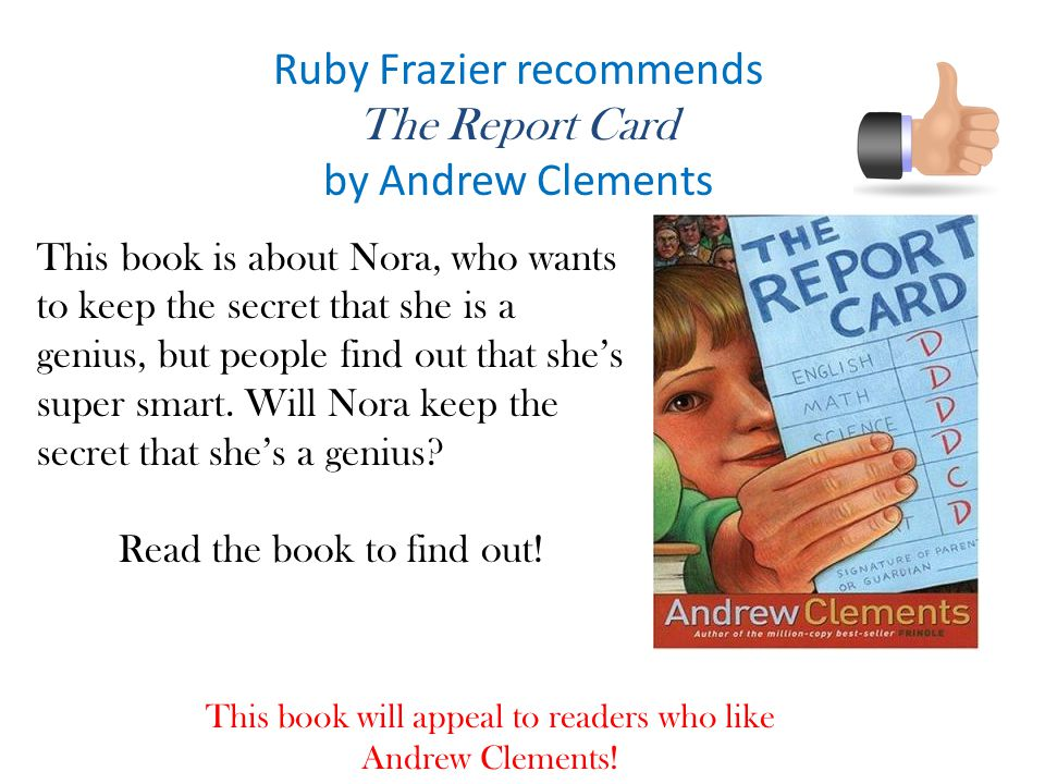 Ruby Frazier recommends The Report Card by Andrew Clements