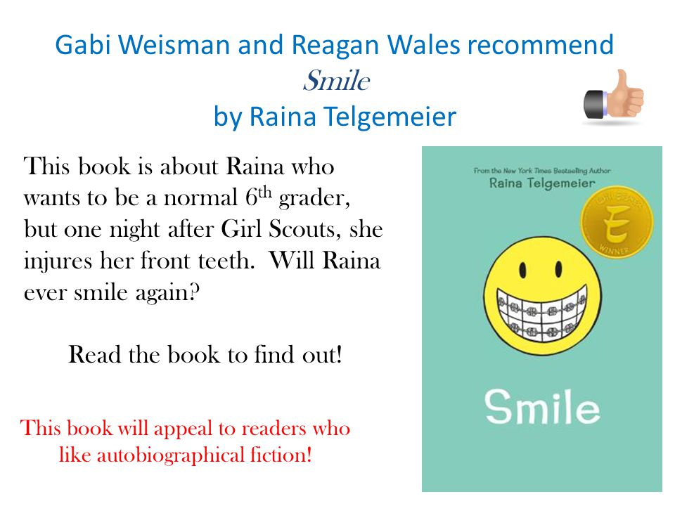 Gabi Weisman and Reagan Wales recommend Smile by Raina Telgemeier