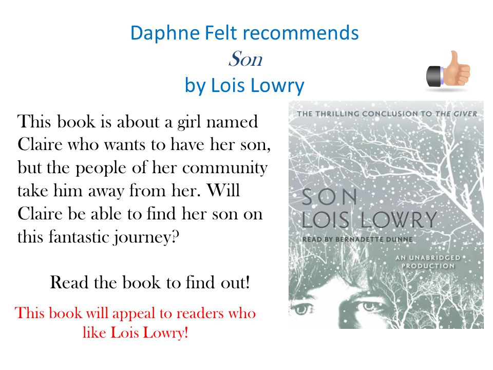 Daphne Felt recommends Son by Lois Lowry