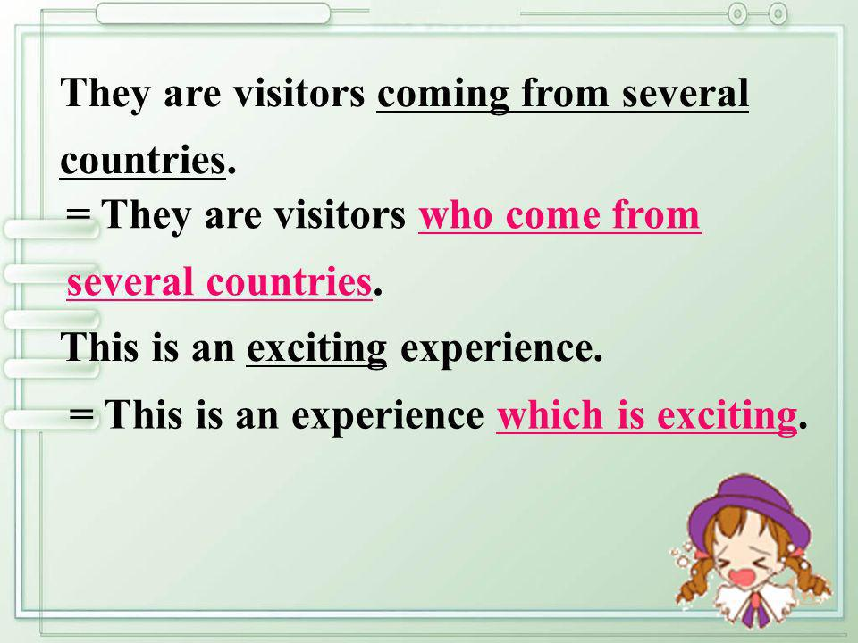 They are visitors coming from several countries.