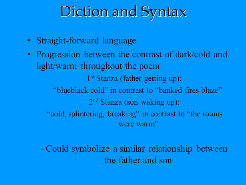 Diction and Syntax Straight-forward language