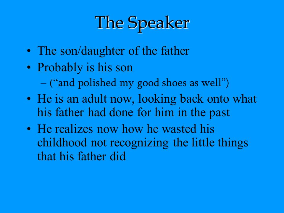 The Speaker The son/daughter of the father Probably is his son