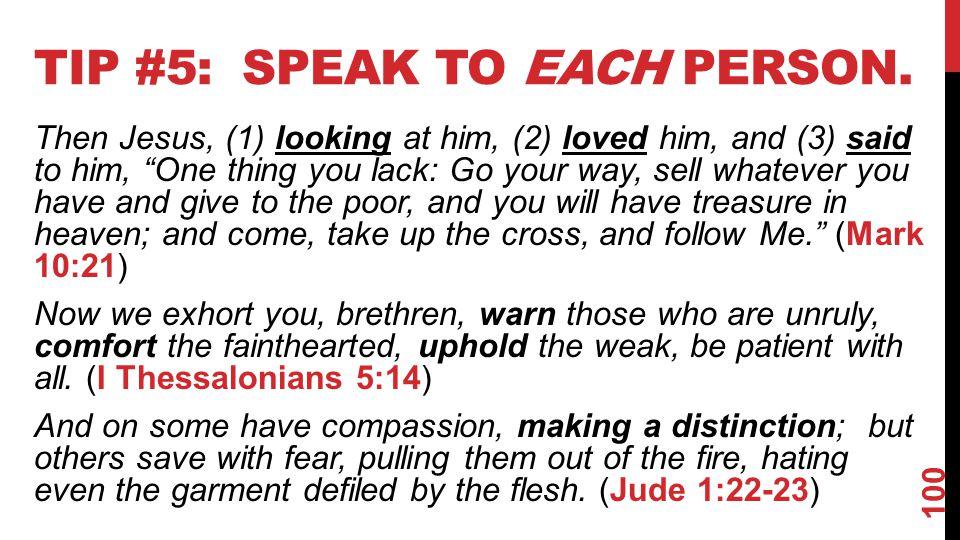 Tip #5: Speak to each person.