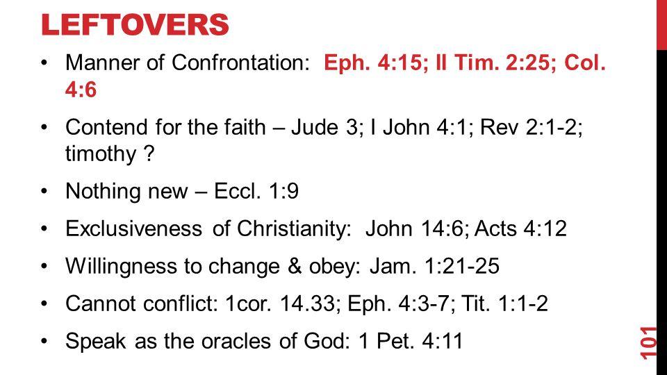 Leftovers Manner of Confrontation: Eph. 4:15; II Tim. 2:25; Col. 4:6