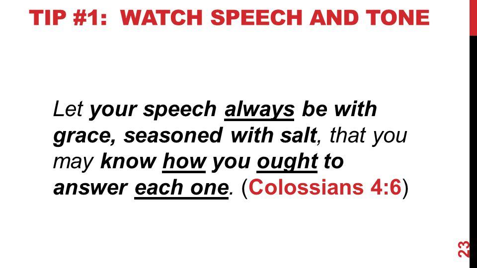 Tip #1: Watch speech and tone