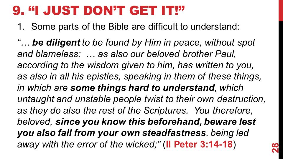 9. I Just Don't Get It! Some parts of the Bible are difficult to understand: