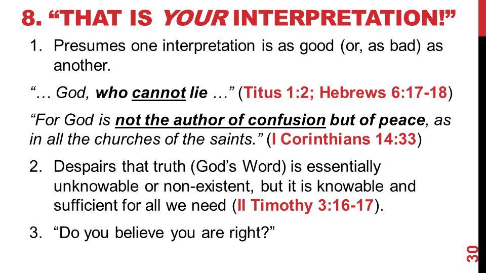 8. That is your interpretation!