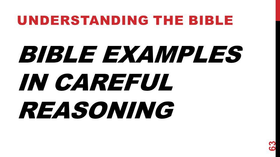 Bible Examples in Careful Reasoning