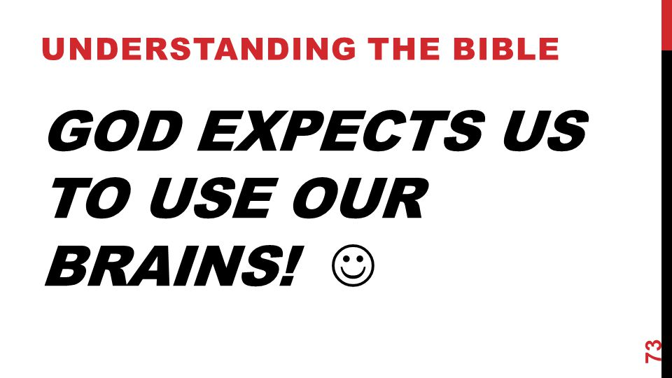 God Expects Us To Use Our Brains! 