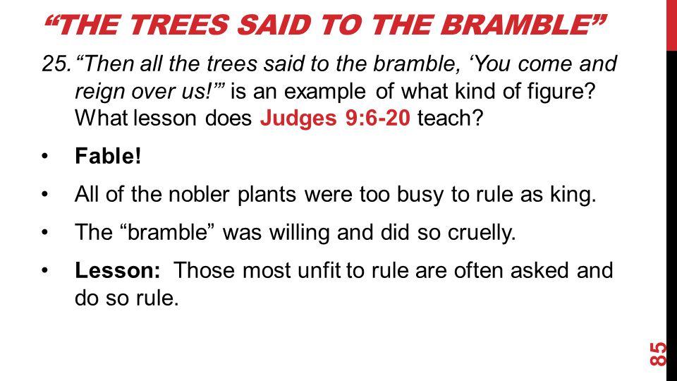 The Trees Said to the Bramble