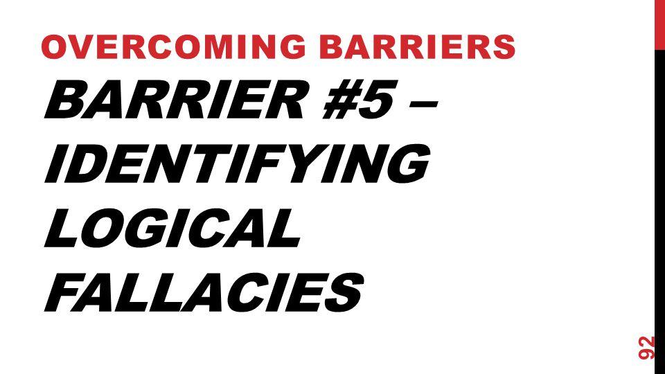 Barrier #5 – Identifying Logical Fallacies