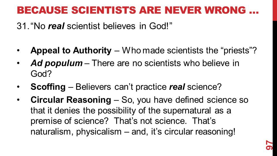 Because Scientists are never wrong …