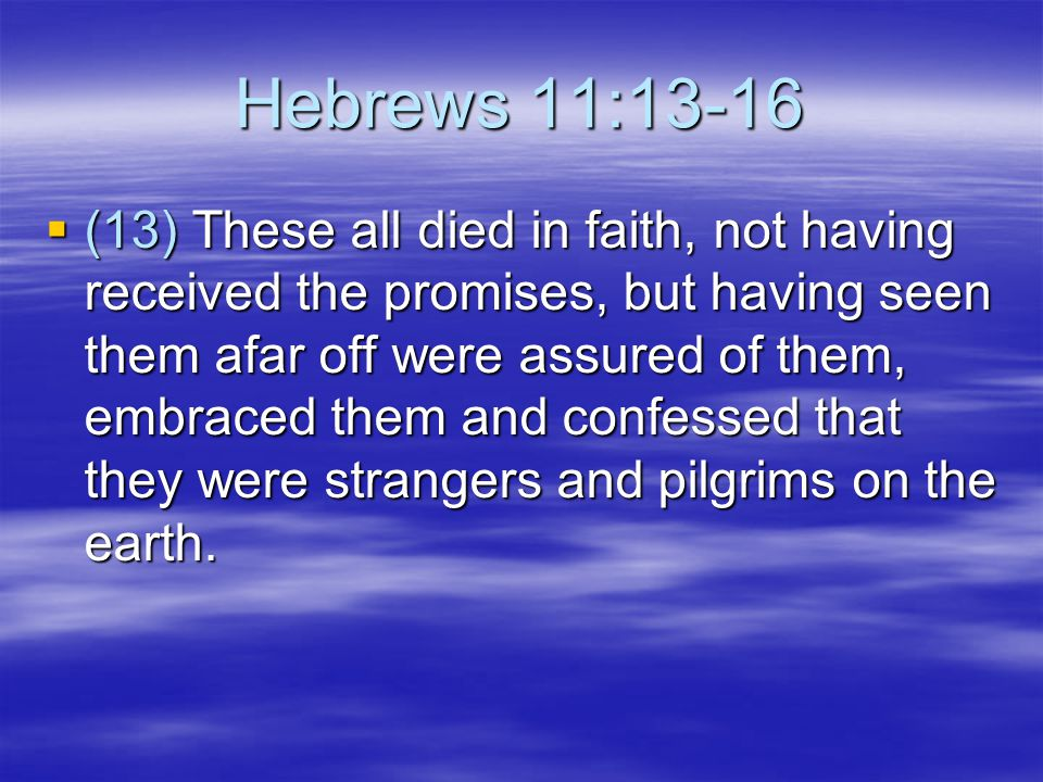 Hebrews 11:13-16