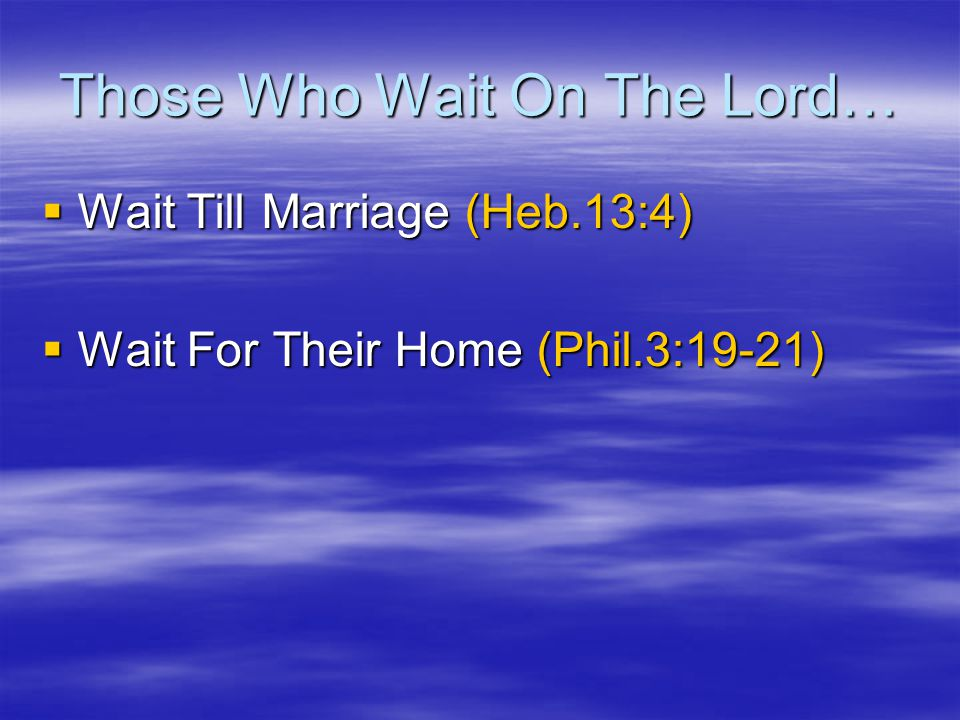 Those Who Wait On The Lord…