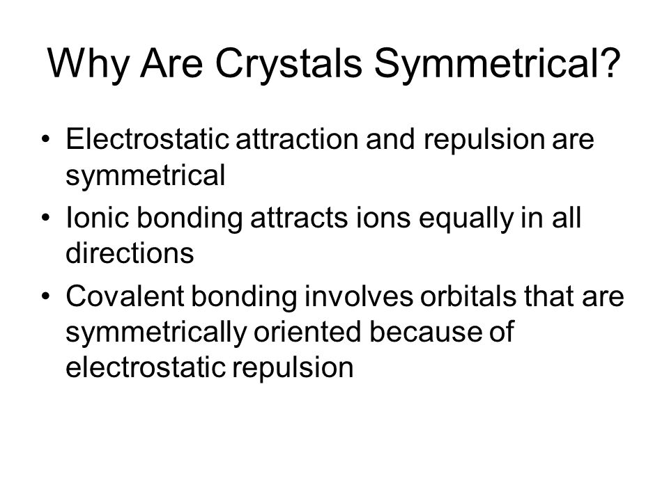 Why Are Crystals Symmetrical