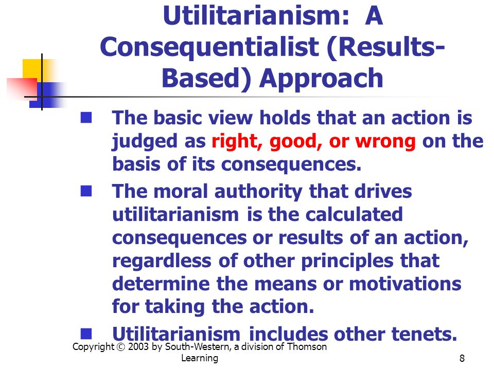 Utilitarianism: A Consequentialist (Results-Based) Approach