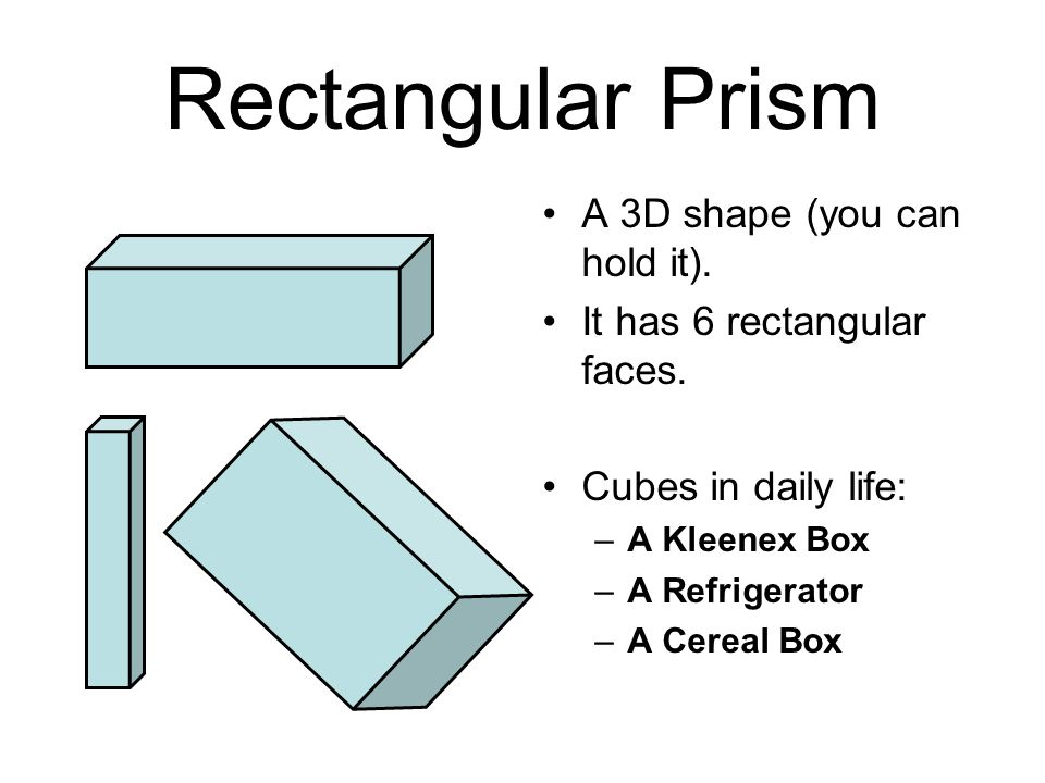 Rectangular Prism A 3D shape (you can hold it).