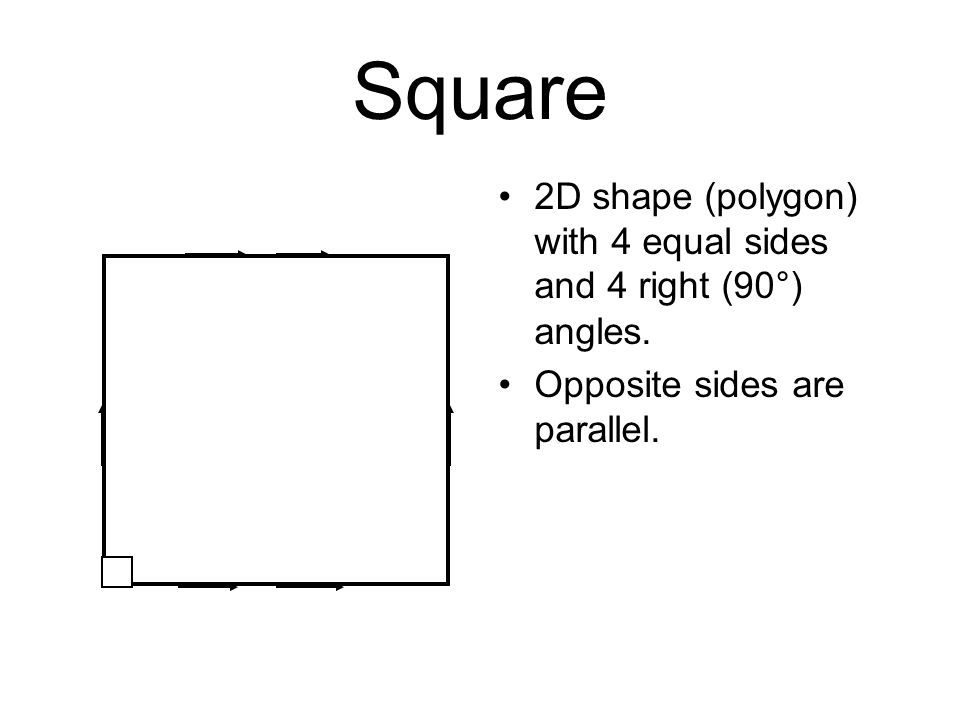 Square 2D shape (polygon) with 4 equal sides and 4 right (90°) angles.